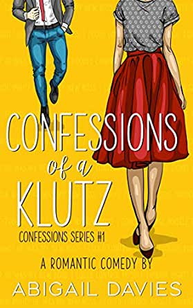 Confessions Of A Klutz (Confessions Series Book 1) - Kindle edition by  Davies, Abigail. Literature & Fiction Kindle eBooks @ Amazon.com.