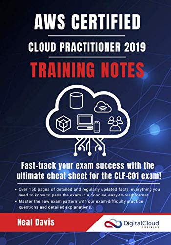 - AWS Certified Cloud Practitioner Training Notes 2019: Fast-track your exam success with the ultimate cheat sheet for the CLF-C01 exam