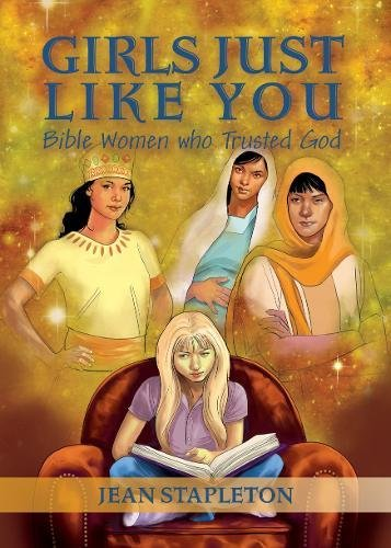 Girls Just Like You: Bible Women who Trusted God (Daily Readings)