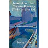 Twenty-Four Henri Matisse's Paintings (Collection) for Kids