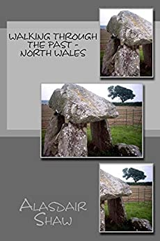 Walking through the Past - North Wales by [Shaw, Alasdair]