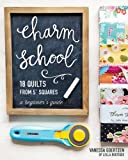 "Charm School―18 Quilts from 5"" Squares: A Beginner's Guide"