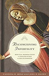 Reconceiving Infertility: Biblical Perspectives on Procreation and Childlessness
