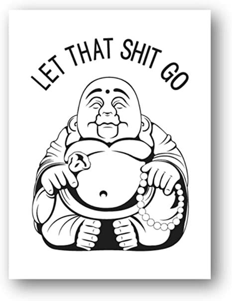 Amazon Com Ygacj Let That Shit Go Funny Quote Bathroom Decor Buddha Wall Art Canvas Painting Humor Black White Picture Toilet Wall Decor 40x60cm Unframed Posters Prints