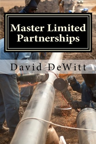 Master Limited Partnerships  Your Guide To The Income Producing Mlp Investments That Are Building Americas Energy Infrastructure