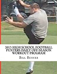 2013 High School Football Punters Daily Off-Season Workout Program