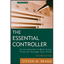 The Essential Controller: An Introduction to What Every Financial Manager Must Know (Wiley Corporate F&A)