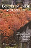 Echoes In These Mountains: Historic Sites and Stories Disappearing in Johnsburg, An Adirondack Community