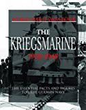 Kriegsmarine: The Essential Facts and Figures for the German Navy (World War II Data Book)