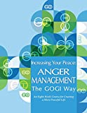 Increasing Your Peace: Anger Management the GOGI Way