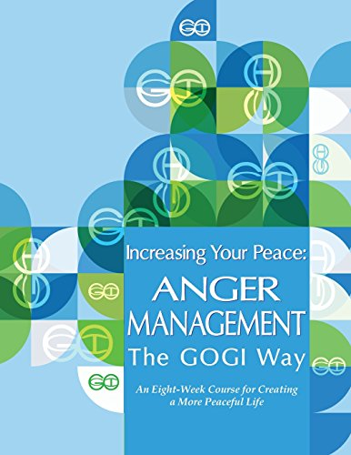 Increasing Your Peace: Anger Management the GOGI Way by Taylor Coach Mara L