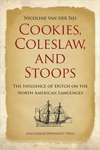 Cookies, Coleslaw, and Stoops: The Influence of Dutch on the North American Languages