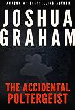 THE ACCIDENTAL POLTERGEIST
