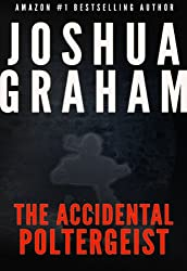 THE ACCIDENTAL POLTERGEIST (English Edition)