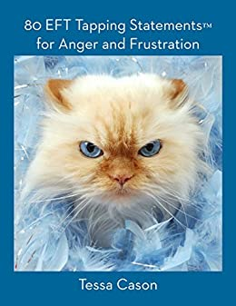 80 EFT Tapping Statements for Anger and Frustration by [Cason, Tessa]