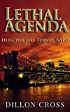 Download Lethal Agenda: Detective Jake Turner, NYPD in PDF ePUB Free Online