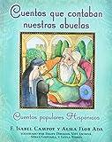 Cuentos que contaban nuestras abuelas (Tales Our Abuelitas Told): Cuentos populares Hisp?icos (Spanish Edition) by Alma Flor Ada (2007-08-21)