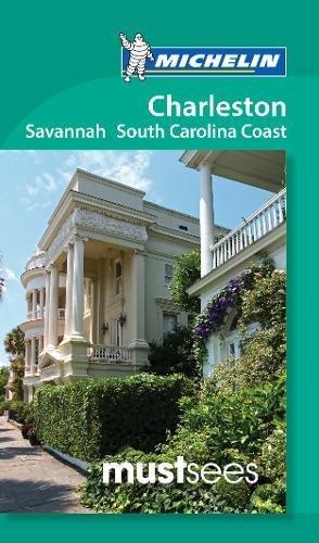 Michelin Must Sees Charleston, Savannah and the South Carolina Coast (Must See Guides/Michelin) (Tapa Blanda)