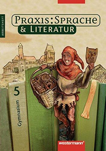 Praxis Sprache & Literatur - Sprach- und Lesebuch für Gymnasien: Arbeitsheft 5
