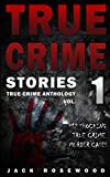 img - for True Crime Stories: 12 Shocking True Crime Murder Cases (True Crime Anthology) (Volume 1) book / textbook / text book