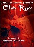Club Rook: Episode 1: Temperance Dancing