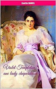 Violet Templeton, une lady chapardeuse par Lhattie Haniel