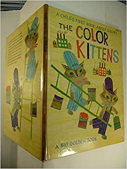 The Color Kittens: A Child\'s First Book About Colors: Margaret Wise ...