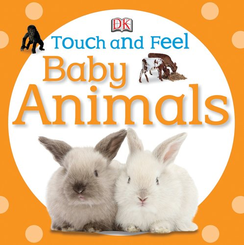 Touch and Feel: Baby Animals (Touch & Feel)