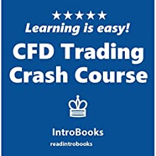 CFD Trading Crash Course Audiobook by IntroBooks Narrated by Andrea Giordani