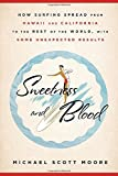 Sweetness and Blood: How Surfing Spread from Hawaii and California to the Rest of the World, with Some Unexpected Results