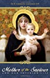 The Mother of the Saviour - and Our Interior Life, Reginald Garrigou-Lagrange, 0895554992