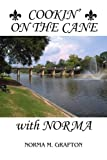 Cookin' on the Cane with Norma, Norma Collier and Melder Grafton, 1434330966