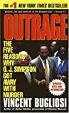 Outrage: The Five Reasons Why O.J. Simpson Got Away With Murder by Bugliosi, Vincent (1997) Mass Market Paperback