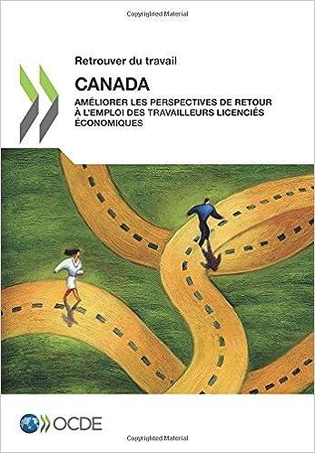 Livres Retrouver du travail : Canada : Améliorer les perspectives de retour à l'emploi des travailleurs licenciés économiques: Edition 2015 pdf ebook