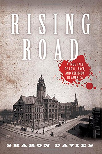 Rising Road: A True Tale of Love, Race, and Religion in America