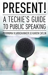 Present! A Techie's Guide to Public Speaking