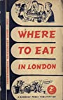 Where To Eat In London - Comprehensive Restaurant Guide 1954 - Regency Press (London & New York)
