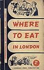Where To Eat In London - Comprehensive Restaurant Guide 1954 - Regency Press (London & New York)