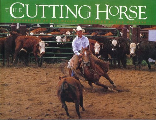 The Cutting Horse First edition by Steenberge, Patrick W., Weller, Don, Williams, Robert H., Wi (1991) Hardcover