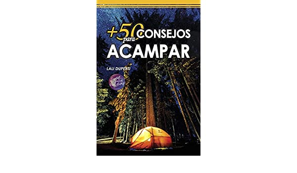 Amazon.com: +50 Consejos para acampar (Spanish Edition) eBook: Lali Duperti: Kindle Store
