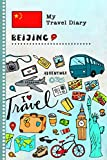 Beijing Travel Diary: Kids Guided Journey Log Book 6x9 - Record Tracker Book For Writing, Sketching, Gratitude Prompt - Vacation Activities Memories Keepsake Journal - Girls Boys Traveling Notebook