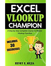 Excel Vlookup Champion: A Step by Step Complete Course to Master Vlookup Function in Microsoft Excel