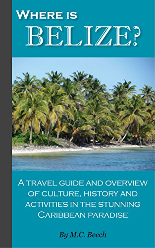 Activity Caribbean - Where is Belize?: A travel guide and overview of culture, history and activities in the stunning Caribbean paradise