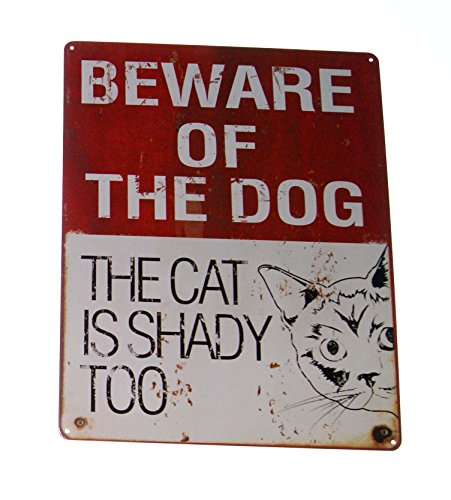 Beware of the Dog..The Cat is Shady Too 12