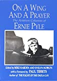 img - for On a Wing and a Prayer: The Aviation Columns of Ernie Pyle book / textbook / text book