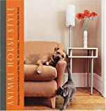 img - for Animal House Style: Designing a Home to Share with Your Pets by Julia Szabo (2001-09-20) book / textbook / text book