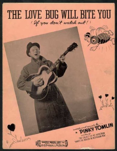 The Love Bug Will Bite You (If You Don\'t Watch Out!): Pinky Tomlin ...