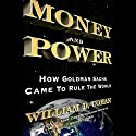 Money and Power: How Goldman Sachs Came to Rule the World Hörbuch von William D. Cohan Gesprochen von: Rob Shapiro