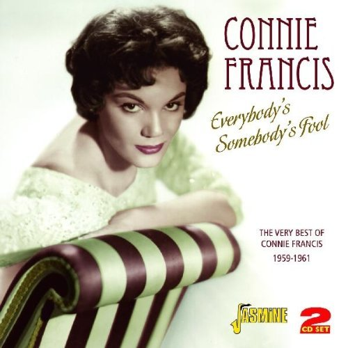 Everybody's Somebody's Fool: The Very Best of Connie Francis By Connie Francis (2012-03-26) (The Very Best Of Connie Francis Cd)