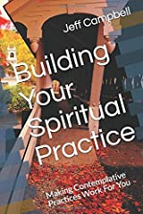 Building Your Spiritual Practice: Making Contemplative Practices Work For You (Faith-ing Project Guides) Paperback
